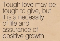 Image result for tough love quotes
